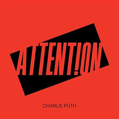 Charlie Puth Attention Album | charlie puth attention traduzione testo e video nuove
