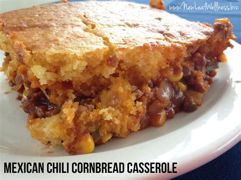 chili casserole mexican chili cornbread casserole recipe new leaf wellness