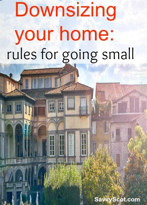 downsizing your home downsizing your home rules for going small