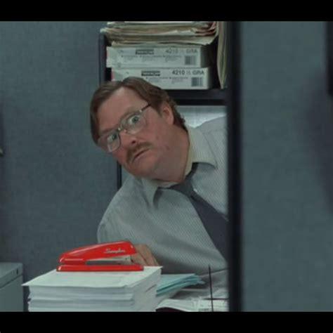Office Space Missing Work Meme