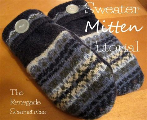 Upcycle - sweater mitten tutorial mittens refashioning and upcycle