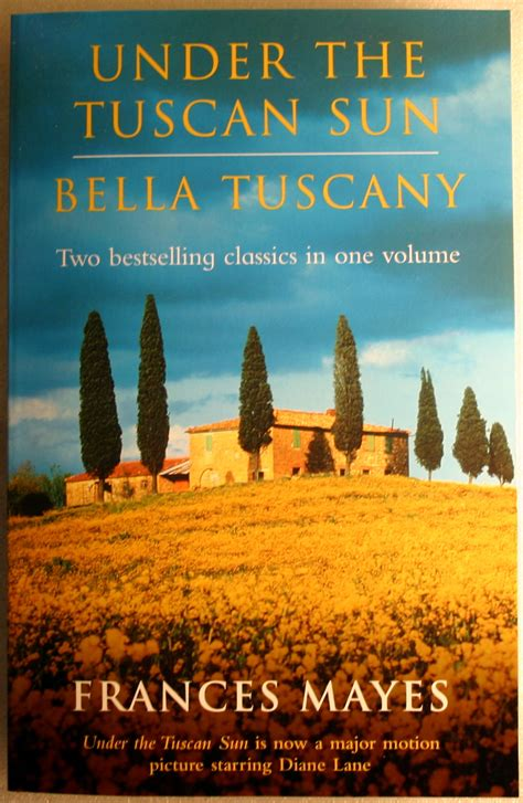 movie quotes under the tuscan sun frances mayes under the tuscan sun bella tuscany have