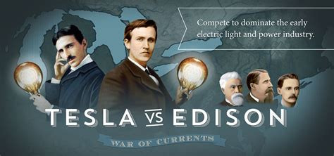 Edison Vs Tesla New Board Pits Tesla Against Edison History S