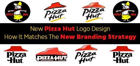 tutorial logo pizza hut new pizza hut logo how it matches new branding strategy