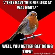 Retail Robin Meme - retail robin quot they have this for less at wal mart quot well