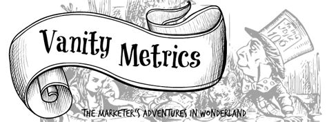 Vanity Metrics by Vanity Metrics The Marketer S Adventures In