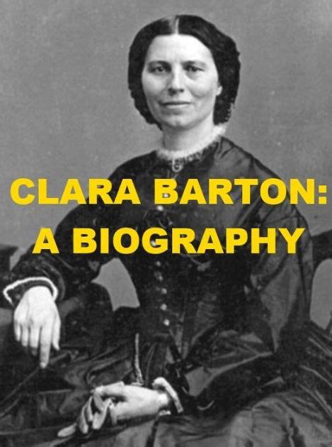 biography of clara barton clara barton a biography by kate sweetser nook book