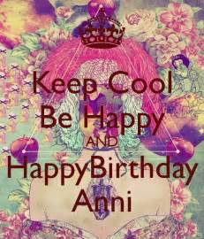 keep cool be happy and happybirthday anni keep calm and