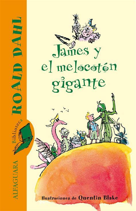 libro james y el melocotan comprar libro james y el melocoton gigante