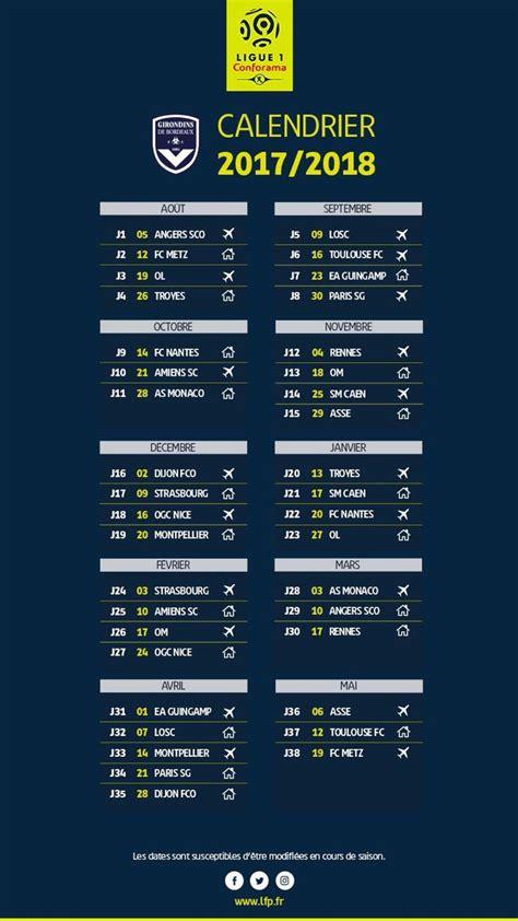 Calendrier U Bordeaux Le Calendrier 2017 2018 Actualit 233 S Girondins