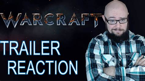 Or Trailer Reaction Warcraft Trailer Reaction Review