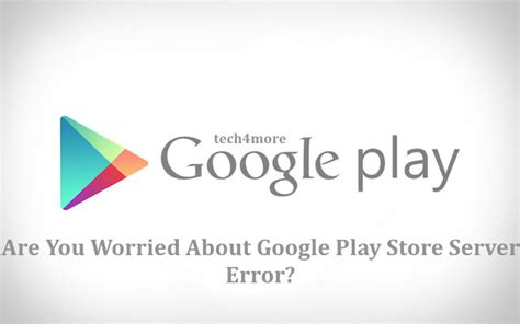 What Is Play Store Server Error Play Server Driverlayer Search Engine