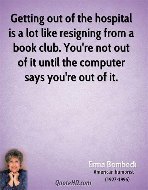 Out Of Hospital by Erma Bombeck Quotes Quotehd
