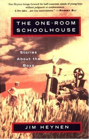 one room schoolhouse book the one room schoolhouse by jim heynen reviews discussion bookclubs lists