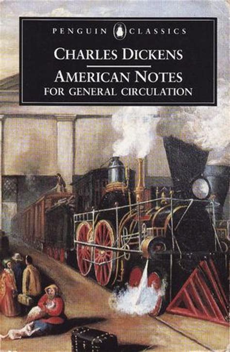 charles dickens biography notes american notes for general circulation by charles dickens