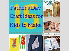 15 Father's Day Crafts for Kids to Make for Their #1 Man Manly Gifts For Him