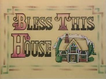 bless this house bless this house uk tv series wikipedia