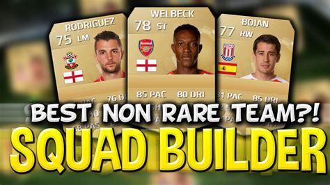 non rare players fifa 15 fifa 15 l best non rare team gold bpl youtube