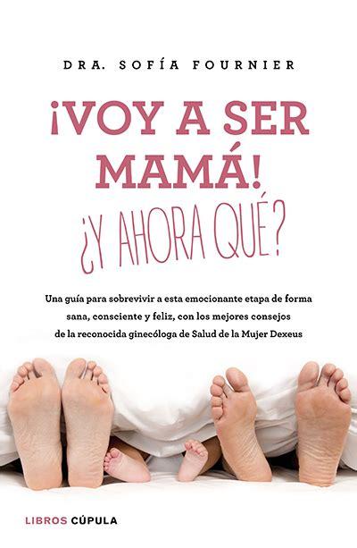 leer libro embarazada ay ahora qua pregnant now what en linea para descargar los 9 mejores libros sobre embarazo y maternidad