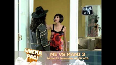 pemain film me vs mami di rcti me vs mami 3 sinema pagi 21 dec youtube