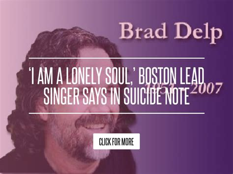 I Am A Lonely Soul Boston Lead Singer Says In Note by I Am A Lonely Soul Boston Lead Singer Says In