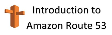 amazon route 53 what is dns introduction to dns amazon route 53