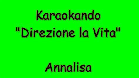 karaoke italiano direzione la vita annalisa testo