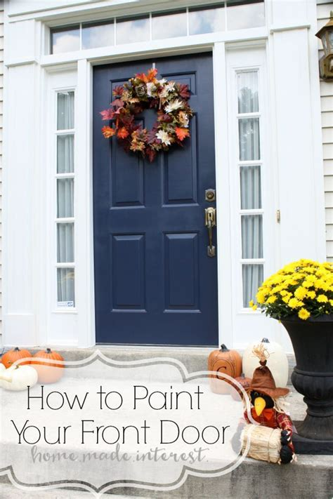 how to paint a front door 17 best images about outside door on pinterest front