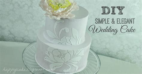 Diy Wedding Cake Simple by Happy Cakes Bakes Diy Simple Wedding Cake