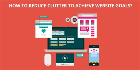 how to reduce clutter how to reduce clutter to achieve website goals jain