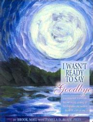 i wasn t ready to say goodbye surviving coping and healing after the sudden death of a loved one ebook i wasn t ready to say goodbye companion workbook
