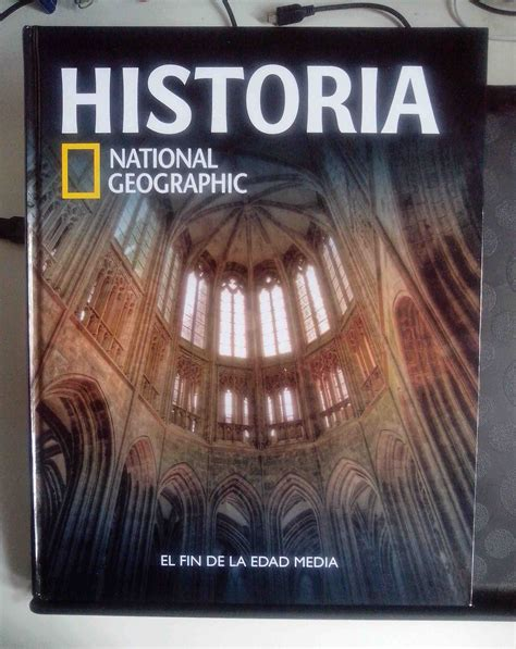 libro national 5 geography success historia universal national geographic vol 21 el fin de la edad media
