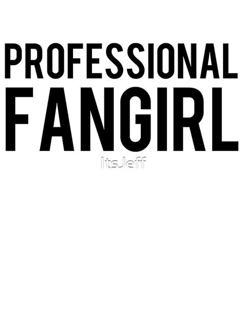 """Professional Fangirl"" Stickers by ItsJeff 