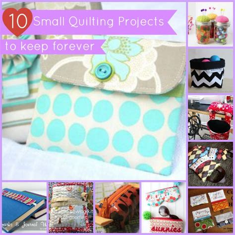 Small Quilting Projects by 10 Small Quilting Projects To Keep Forever
