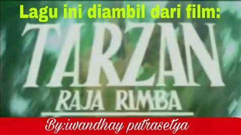 film barry prima tarzan karina cuplikan lagu dari film tarzan raja rimba barry