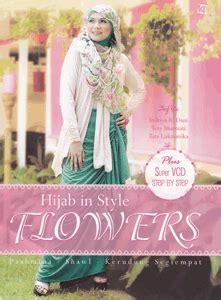 buku tutorial berhijab buku tutorial hijab hijab in style flowers vcd jual