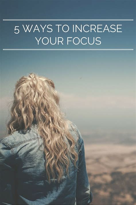 5 Ways To Prettify Your by 5 Ways To Increase Your Focus And Productivity