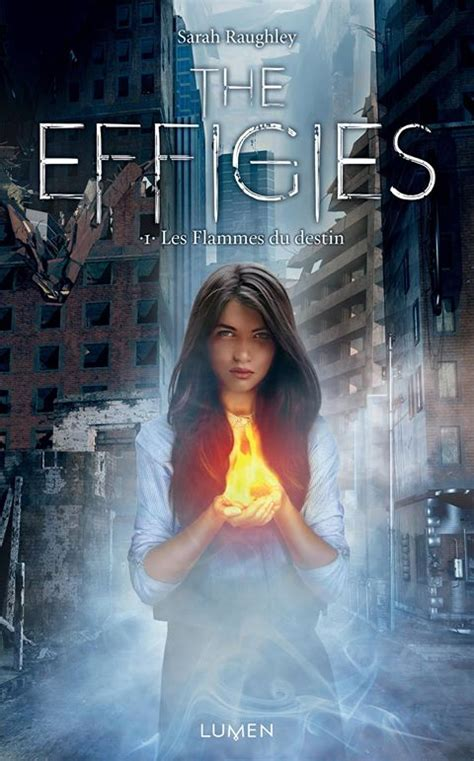 fate of flames the effigies books the effigies tome 1 les flammes du destin les