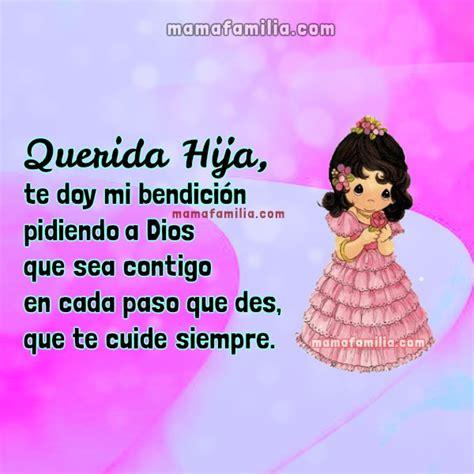 imagenes de amor cristianas para mi hija querida hija te doy mi bendici 243 n en este d 237 a frases para