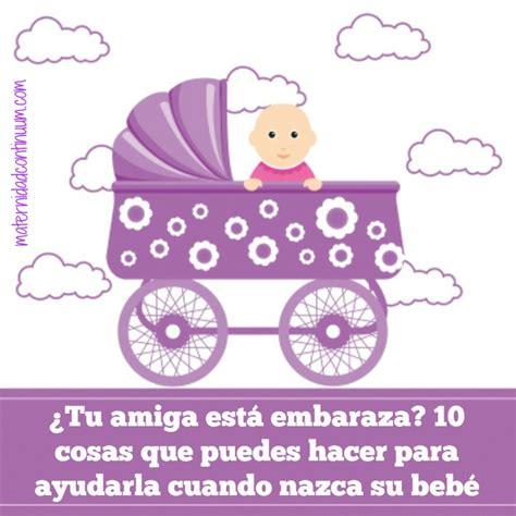 imagenes para una amiga recien conocida 191 tu amiga est 225 embarazada 10 cosas que puedes hacer para