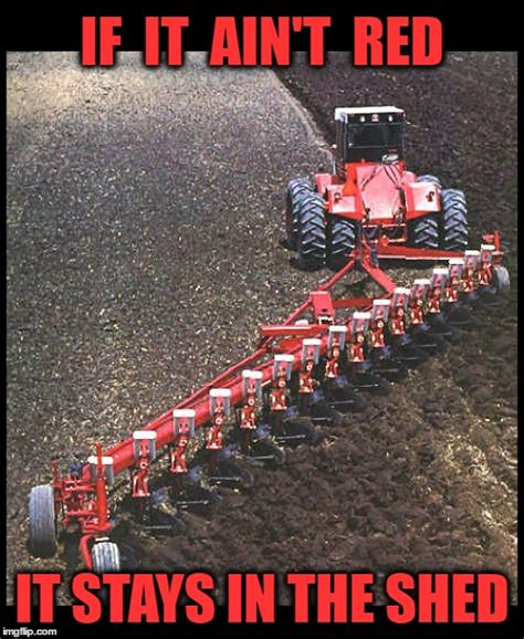Tractor Meme - red power pulling a 16 bottom plow imgflip