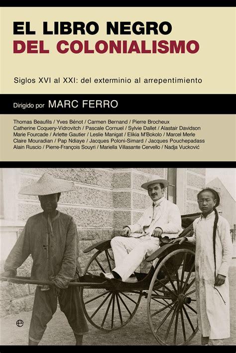 el libro negro del el libro negro del colonialismo cat 225 logo www esferalibros com