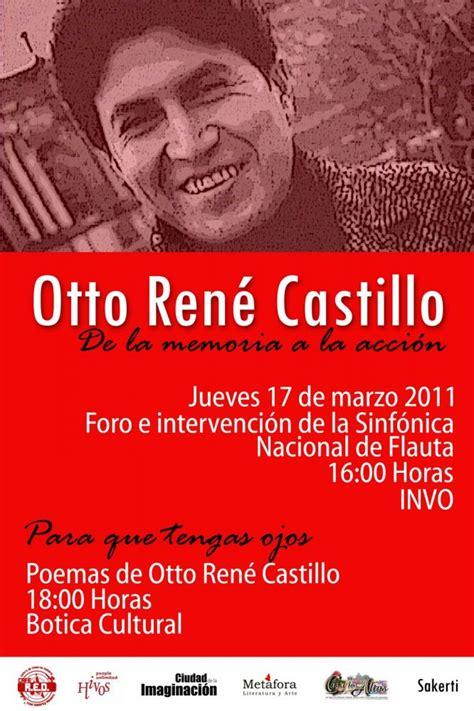 biografia otto rene castillo otto rene castillo poemas de otto rene castillo