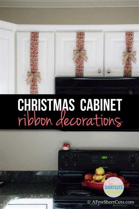 Christmas Cabinet Ribbon Decorations   A Few Shortcuts