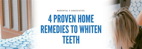 4 proven home remedies to whiten teeth madental associates
