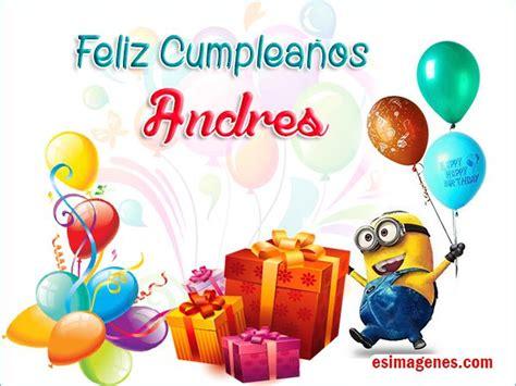 imagenes que digan feliz cumpleaños andrea feliz cumplea 241 os andres im 225 genes tarjetas postales con