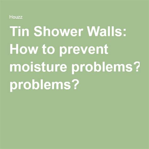 how to stop condensation on bathroom walls 17 best ideas about tin shower on pinterest tin shower