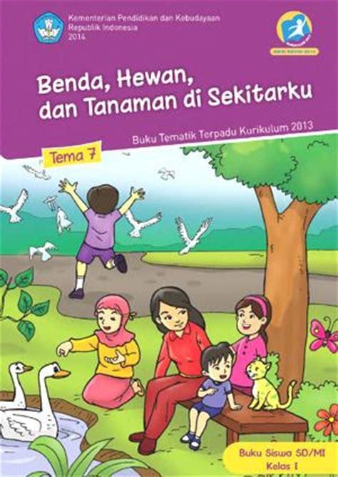 T7 Benda Hewan Dan Tanaman Di Sekitarku bse kurikulum 2013 sd kelas 1 buku siswa