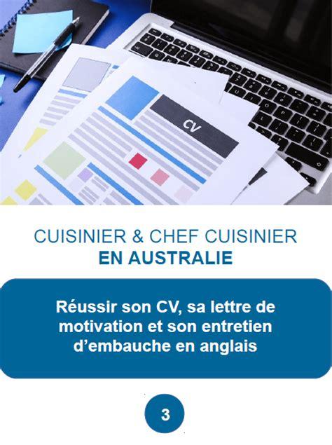 Lettre De Motivation Anglais Cuisinier cuisinier et chef cuisinier en australie guide
