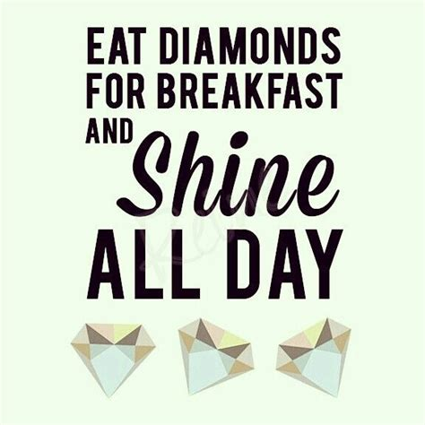 eat diamonds for breakfast and shine all day dolls